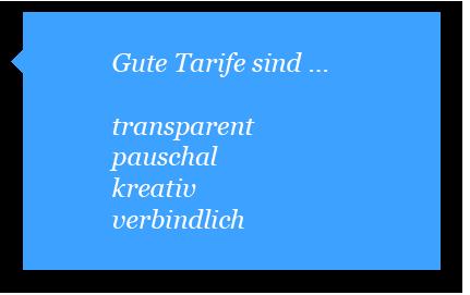 Gute Tarife sind transparent, pauschal, kreativ und verbindlich.