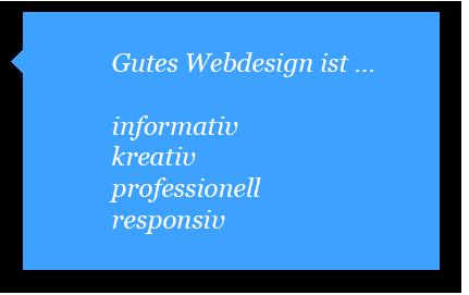 Gutes Webdesign ist informativ, kreativ, professionell und responsiv.