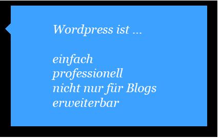WordPress ist einfach, professionell, nicht nur für Blogs und erweiterbar.