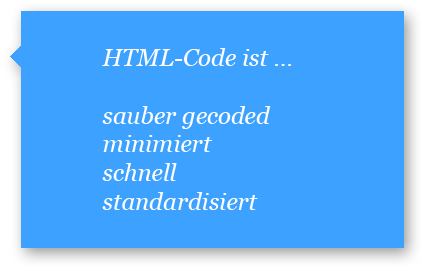 Guter HTML-Code ist sauber gecodet, minimiert, schnell und standadisiert.